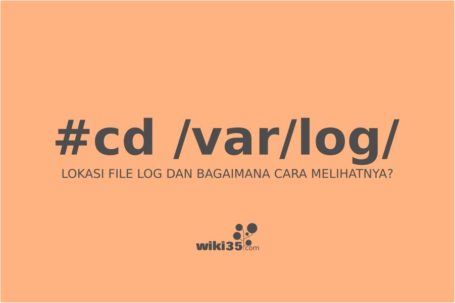 Lokasi file log linux dan bagaimana cara melihat file log di Linux?